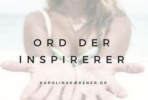 ORD DER INSPIRER / Lad dig inspirere af ord.