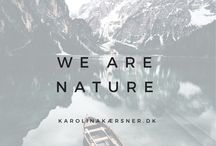 WE ARE NATURE ♡