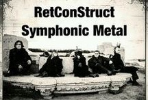 RetConStruct / Symphonic Gothic Metal / by RetConStruct SymphonicMetal