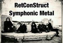 RetConStruct / Symphonic Gothic Metal / by RetConStruct SymphonicMetal