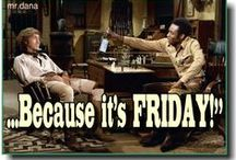 IT'S FRIDAY  / Friday and Weekend Fun! Feel FREE To Use and Share!
