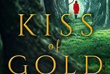 Kiss of Gold & Thorns (+ Other Fissure Chronicles) / Diverse fairy tale reimaginings. Three stories released in anthology KISS OF GOLD AND THORNS.