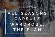 Capsule Wardrobe / How to create and maintain a capsule wardrobe and embrace minimalist fashion.