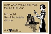 The Retail Way of Life / When you are not the customer