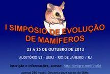 I Simpósio de Evolução de Mamíferos, 2013 Out / Rio de Janeiro, RJ