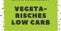 Vegetarisches - Low Carb / Hier gibts vegetarische Low-Carb-Gerichte / Some Vegetabel - everything Low Carb