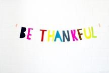 BE THANKFUL / by Rachel Gallegos