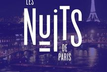 Paris la Nuit   City by Night   City of Light / « Qui a deux femmes perd son âme, qui a deux maisons perd sa raison »