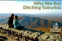 Ditching Suburbia Mindset / Articles that explain the Ditching Suburbia mindset on housing, education, travel, family time, homeschooling, work, minimalism, and the new American Dream.