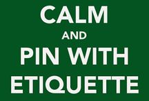 PIN WITH ETIQUETTE. / Etiquette, the word might be French, but we all know it, so why are there so many pinners that doesn't show it, 15-20 pins at the time please, not the whole board. / by Karina from California