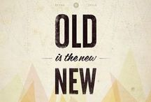 OLD is the NEW / Modern World in Vintage Design