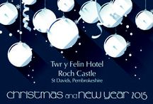 Christmas and New Year 2015 / Celebrate Christmas and New Year 2015 at Roch Castle and Twr y Felin Hotel, St Davids Pembrokeshire