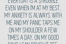 Anxiety / My whole life I've suffered from anxiety and panic attacks. Over the last few years it's gotten a lot worse. Everyday  for me is a constant battle.