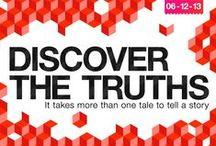 """2013: Discover the Truths / It takes more than one tale to tell a story. """"In een tijd waarin informatie overal en altijd beschikbaar is, is de waarheid vaak diffuus. Wie de wereld wil begrijpen, moet bereid zijn om te luisteren naar álle verhalen die tellen."""""""