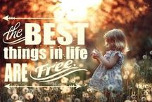 """The Best Things In Life Are Free / It's true what they say, """"The best things in life are free."""" These are some favorites."""