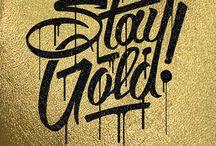 Stay Gold / Mantente oro así como todas las cosas de este Pinterest