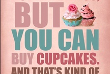 Cupcakes / If you make a cupcake it will show how you really feel yourself. 