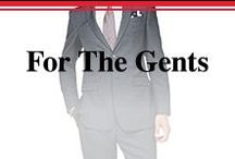 For The Gents / Everything for the groom and his groomsmen, from fashion to gifts.