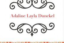 ~Addie~ / Our little princess Adaline Layla Dunckel due June 2015  / by Katherine Dunckel