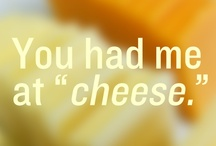 Cheese-isms / It's not just a snack, it's a lifestyle.