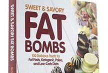 Sweet & Savouy Fat Bombs Cookbook / The Ultimate Fat Bomb Cookbook: 100 Delicious Treats for Fat Fasts, Ketogenic, Paleo and Low-Carb Diets