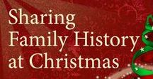 Family History - Christmas / Christmas is a great time to share family history and make memories for the future.