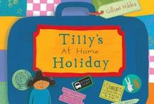 ACTIVITY FUN: TILLY'S AT HOME HOLIDAY / Tilly's friends are all going to exciting places for their vacations. She wishes she was going away too, but she has to stay at home with her mum.  Mum says they'll have a great time, but it's impossible to have any holiday fun at home! Or is it? Read Gillian Hibbs' debut picture book and find out exactly what Tilly's mum has in mind.