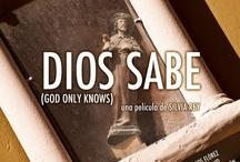 Dios sabe / A documentary film by Silvia Rey