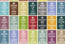 ♚ Keep Calm and..♚ / by ~Nini~