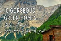 Green Homes / These green homes and green building tips make us want to go off the grid. #sustainability