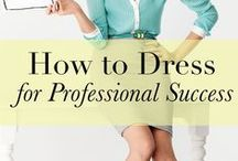 Dress for Success 101 / Tips on how to dress for an interview