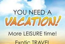 Leisure Vacations, Travel and Tourism / Do you like exotic destinations, like Costa Rica, Bali or Tulum Mexico?