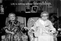 Friendship  / What would life be without friends?