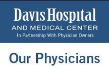 Our Physicians  / by Davis Hospital