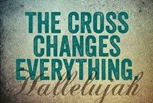 Inspirational Words / The cross changes everything.