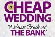 Wedding on a Budget / Walk down the aisle without breaking the bank