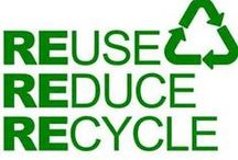 * REuse, REduce, REcycle* / Recycling