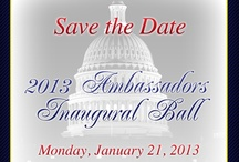 2013 Ambassadors' Inaugural Ball / by Ambassadors Inaugural Ball