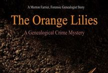 The Orange Lilies / Locations, photos and bits from my Morton Farrier novella, The Orange Lilies.  This book follows on from my genealogical crime mystery books Hiding the Past and The Lost Ancestor.