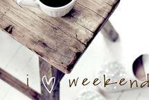 * Happy Weekend