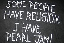 Pearl Jam!!! / by Fidel Zuniga