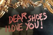 Dear shoes I LOVE YOU