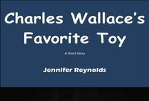 Charles Wallace's Favorite Toy / Free short story on Smashwords and Goodreads.