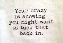 CRAZY / relax...we are all crazy