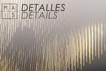 MAS · detalles / La importancia del diseño está en llegar a definir a escala 1:1 y por tanto prestamos mucha atención a esos pequeños detalles que marcan la diferencia.