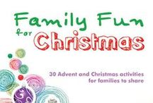 Family Advent & Christmas / Ideas for families to use during Advent