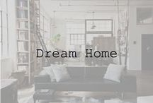 Dream Home / by Rebecca Cohen