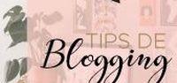 Tips de Blogging / Tips de blogging para emprendedores que quieren llevar la comunicación de sus marcas a la web.