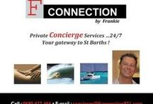 F CONNECTION VIP SERVICES / F.CONNECTION Private Concierge Services - Your gateway to St Barths ! Villa/Hotel Expertise, Special Event Planning, Guests Services More Infos http://www.saint-barths.com/uk-46-sejour-services-st-barts-f.connection.html