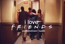 F . R . I . E . N. D . S .... !!! <3<3 / thats a tv series which i can watch en number of timess... i actually changes my mood and makes it better every single time ... in love with it :*:*